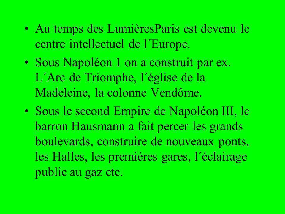 Au temps des LumièresParis est devenu le centre intellectuel de l´Europe.