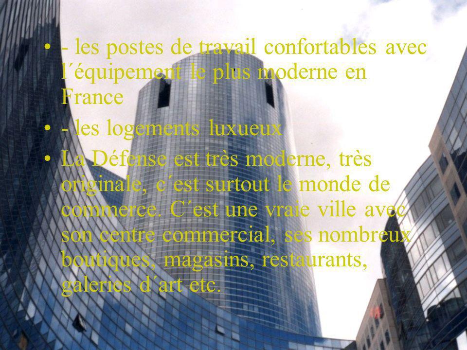 . - les postes de travail confortables avec l´équipement le plus moderne en France. - les logements luxueux.