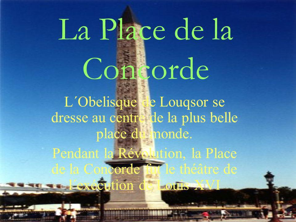 La Place de la Concorde L´Obelisque de Louqsor se dresse au centre de la plus belle place du monde.