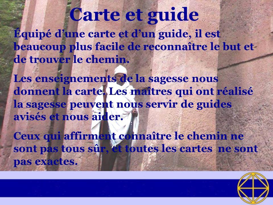 Carte et guide Équipé d'une carte et d'un guide, il est beaucoup plus facile de reconnaître le but et de trouver le chemin.