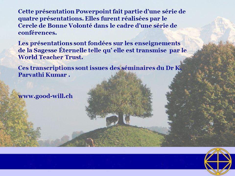Cette présentation Powerpoint fait partie d une série de quatre présentations. Elles furent réalisées par le Cercle de Bonne Volonté dans le cadre d une série de conférences.