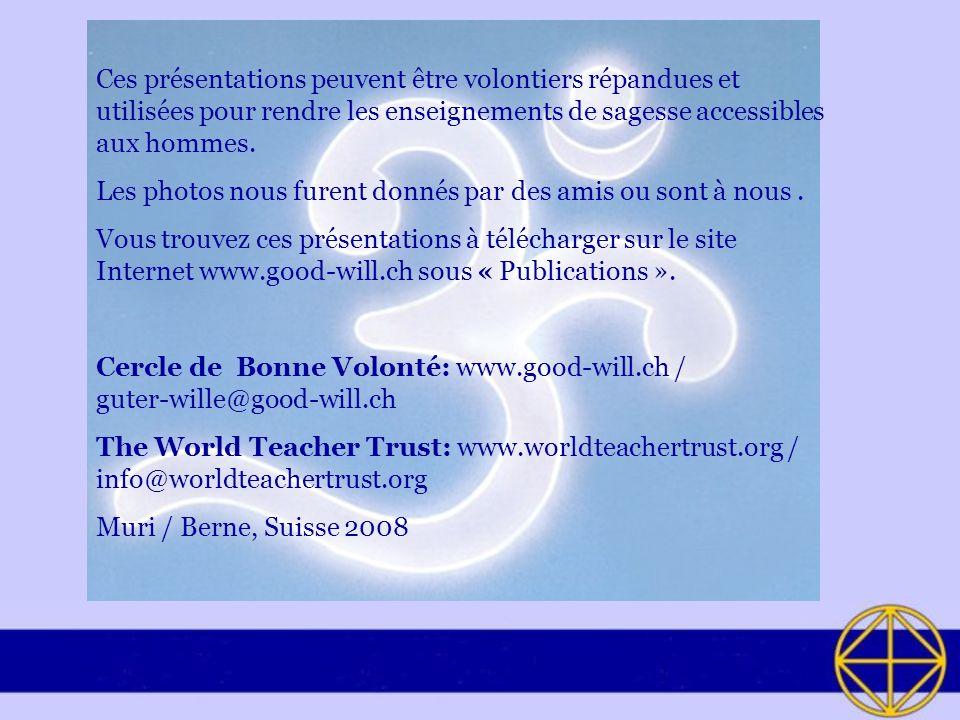 Ces présentations peuvent être volontiers répandues et utilisées pour rendre les enseignements de sagesse accessibles aux hommes.