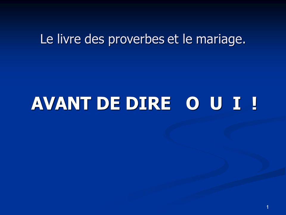 Le livre des proverbes et le mariage.