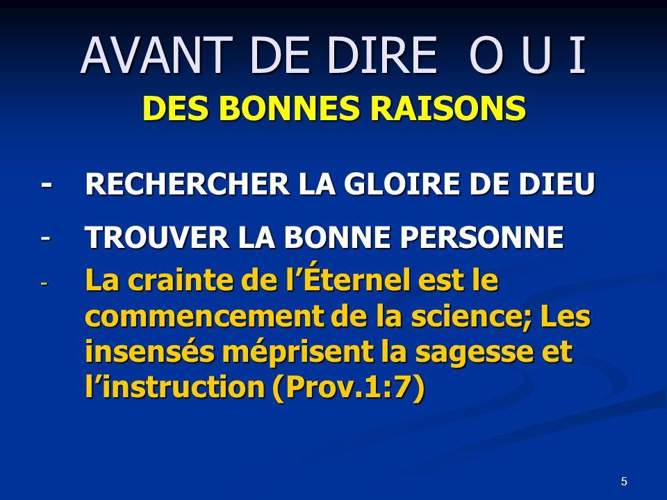 AVANT DE DIRE O U I DES BONNES RAISONS - RECHERCHER LA GLOIRE DE DIEU