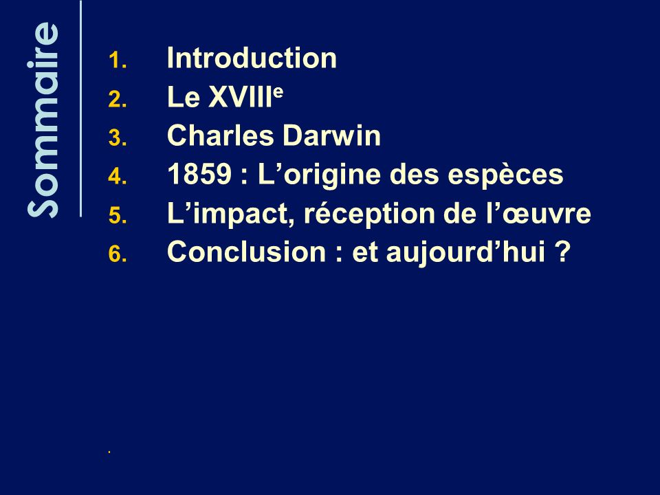 Sommaire Introduction Le XVIIIe Charles Darwin