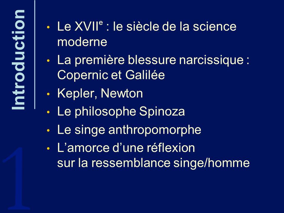 1 Introduction Le XVIIe : le siècle de la science moderne