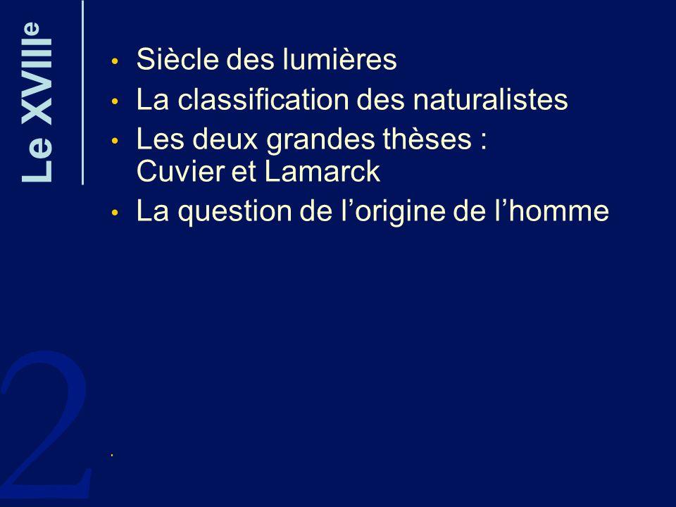 2 Le XVIIIe Siècle des lumières La classification des naturalistes