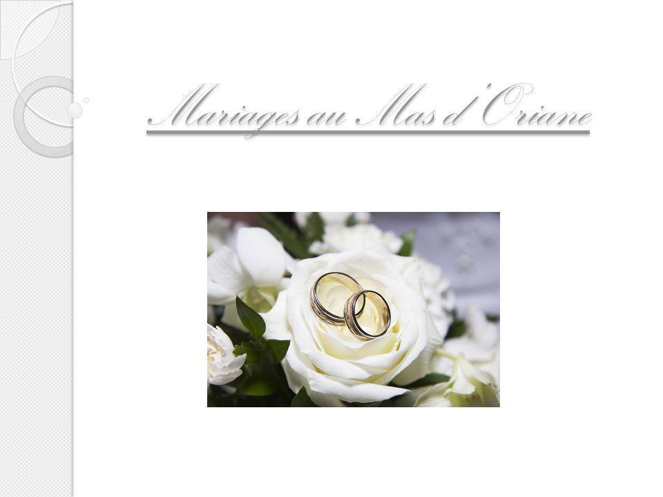 Mariages au Mas d'Oriane
