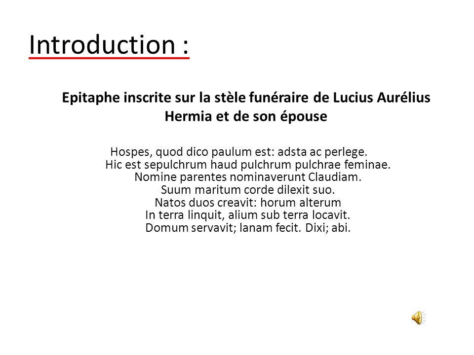 Introduction : Epitaphe inscrite sur la stèle funéraire de Lucius Aurélius Hermia et de son épouse.