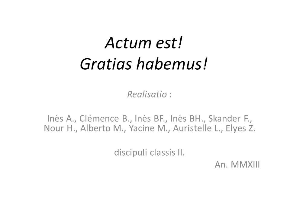 Actum est! Gratias habemus!