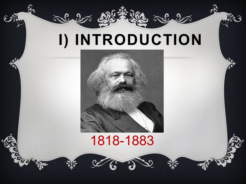 I) Introduction 1818-1883
