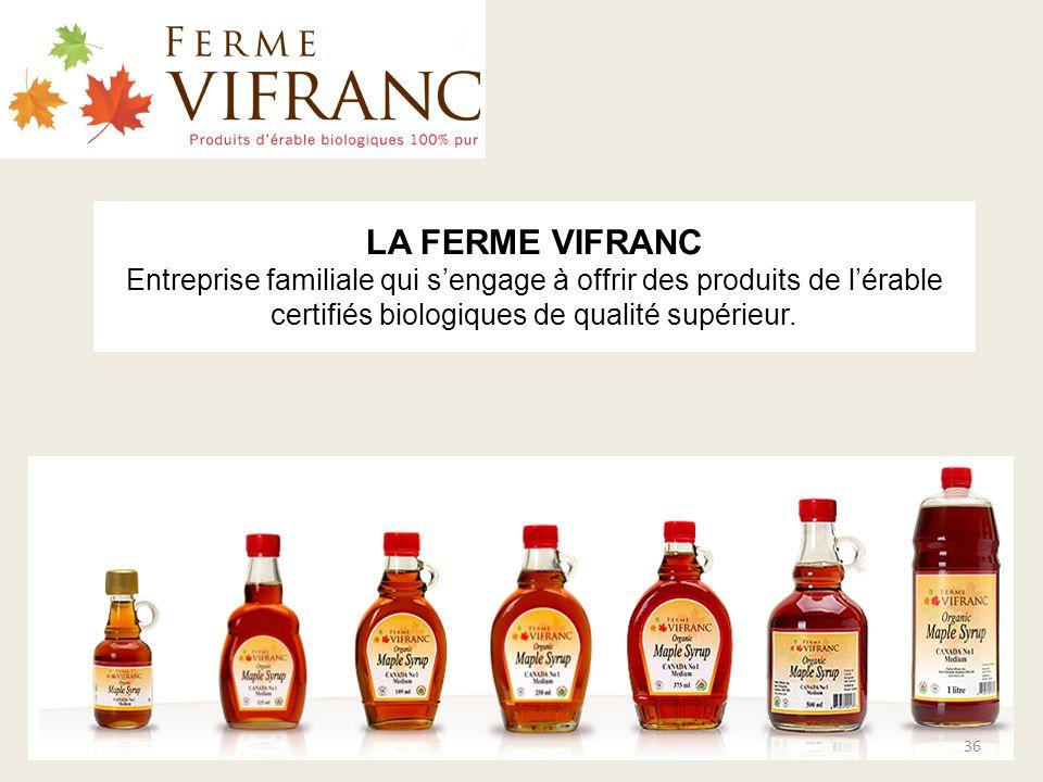 LA FERME VIFRANC Entreprise familiale qui s'engage à offrir des produits de l'érable certifiés biologiques de qualité supérieur.