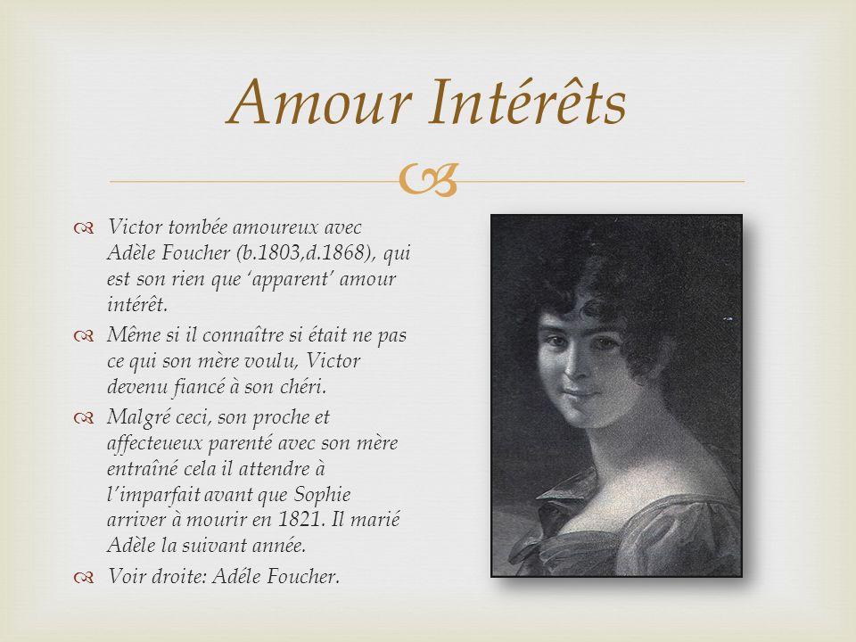 Amour Intérêts Victor tombée amoureux avec Adèle Foucher (b.1803,d.1868), qui est son rien que 'apparent' amour intérêt.