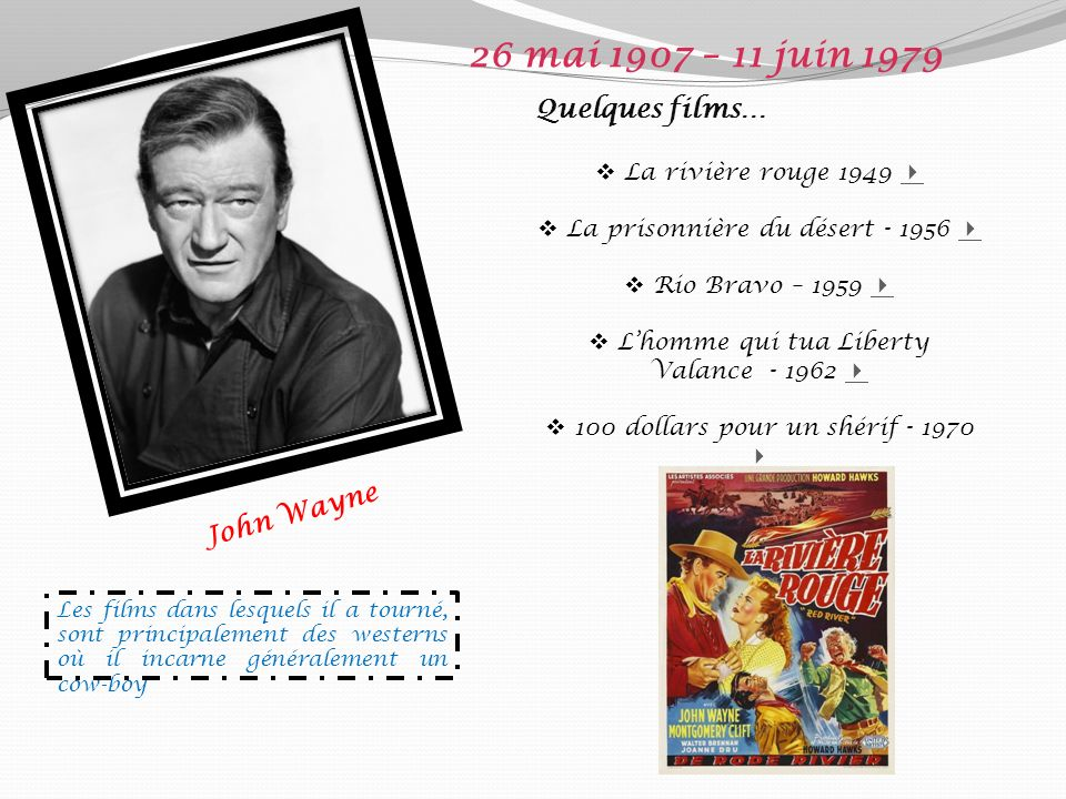 26 mai 1907 – 11 juin 1979 Quelques films… John Wayne