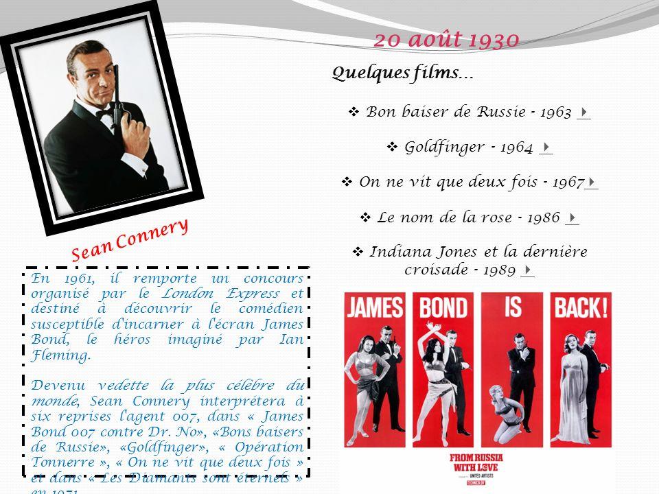 20 août 1930 Quelques films… Sean Connery