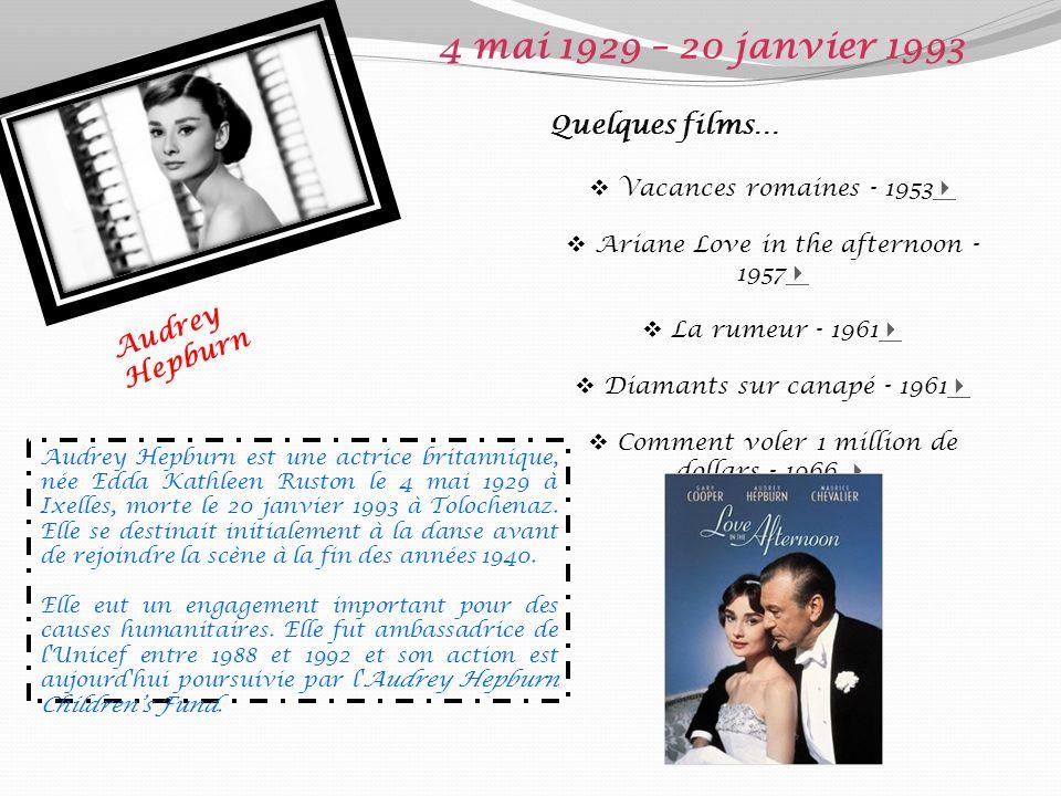 4 mai 1929 – 20 janvier 1993 Quelques films… Audrey Hepburn