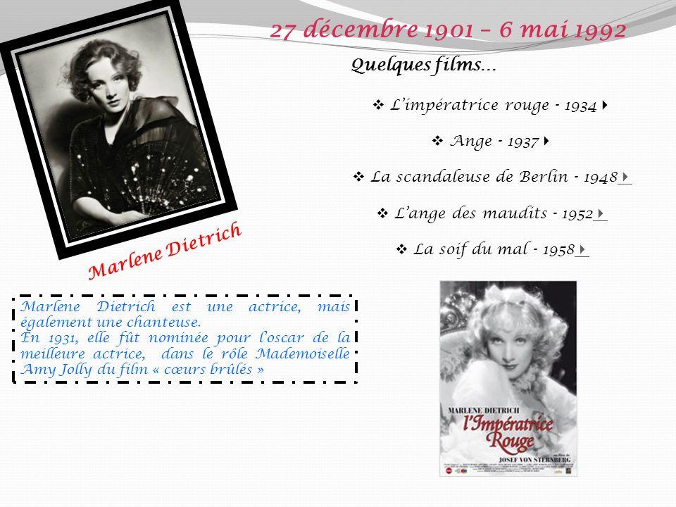 27 décembre 1901 – 6 mai 1992 Quelques films… Marlene Dietrich