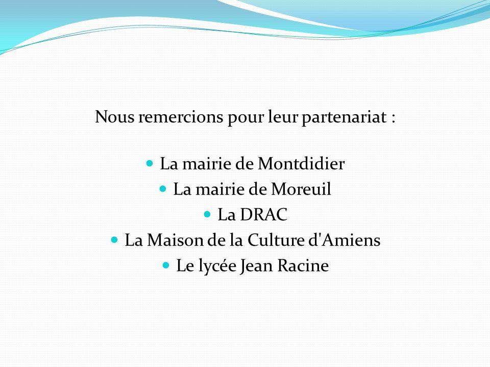 Nous remercions pour leur partenariat : La mairie de Montdidier