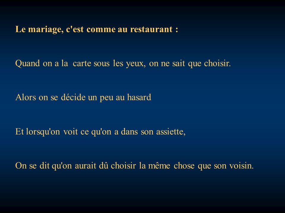Le mariage, c est comme au restaurant :