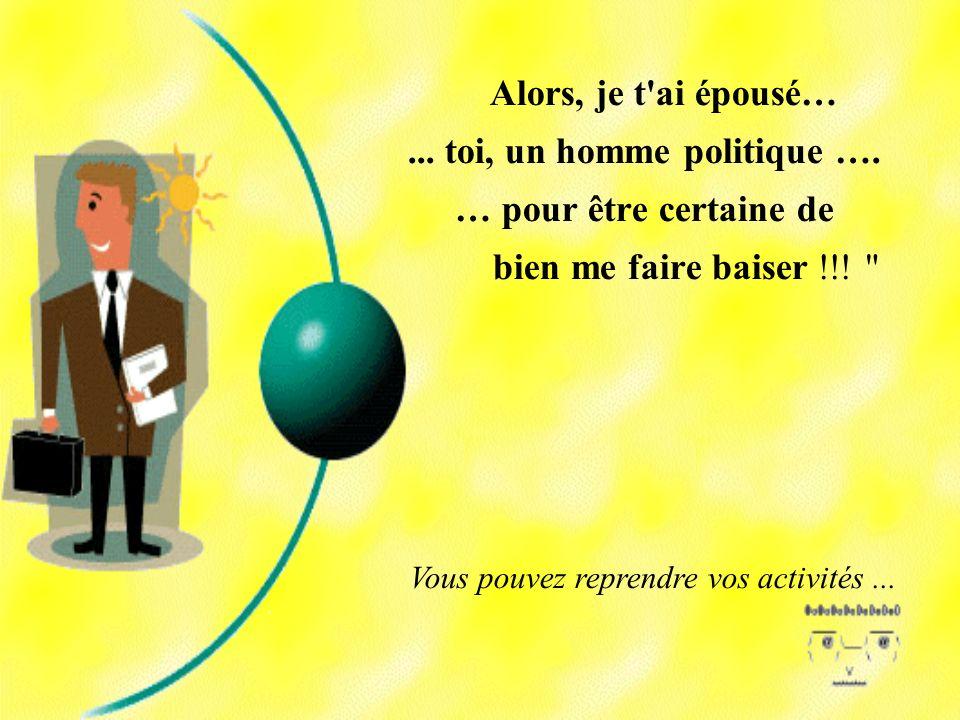 ... toi, un homme politique ….