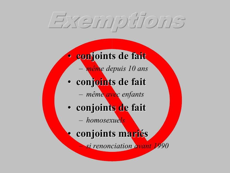 Exemptions conjoints de fait conjoints mariés même depuis 10 ans