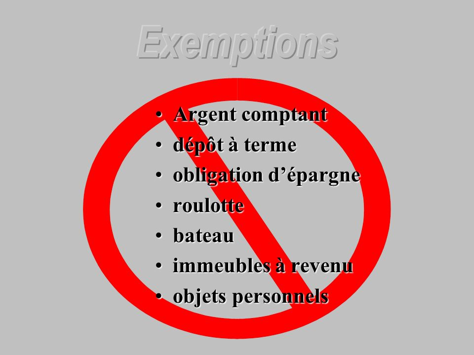 Exemptions Argent comptant dépôt à terme obligation d'épargne roulotte