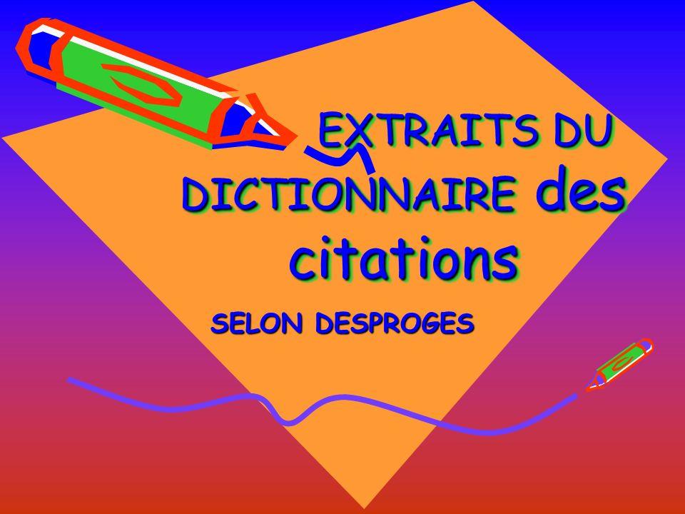 EXTRAITS DU DICTIONNAIRE des citations