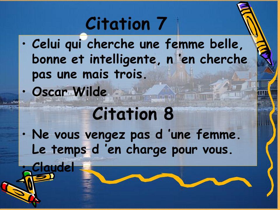 Citation 7 Celui qui cherche une femme belle, bonne et intelligente, n 'en cherche pas une mais trois.