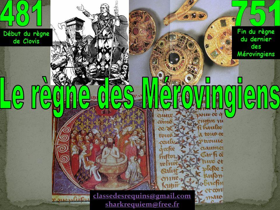 Fin du règne du dernier des Mérovingiens Début du règne de Clovis