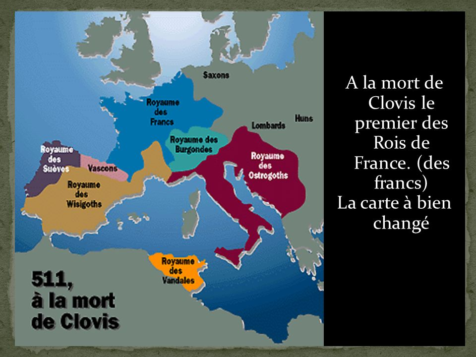 A la mort de Clovis le premier des Rois de France. (des francs)