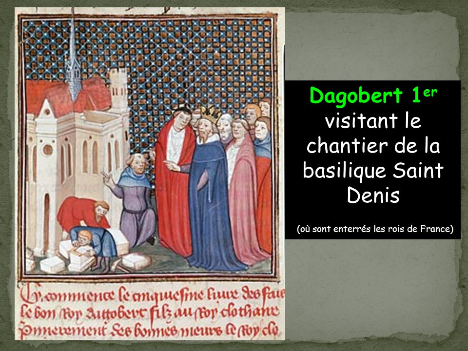 Dagobert 1er visitant le chantier de la basilique Saint Denis