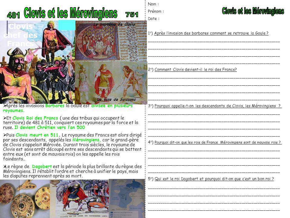 Clovis et les Mérovingiens Clovis et les Mérovingiens 481 751