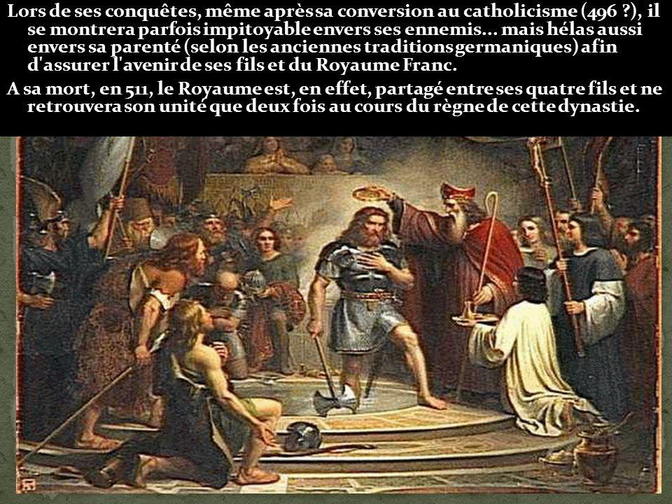 Lors de ses conquêtes, même après sa conversion au catholicisme (496