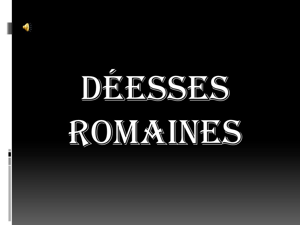 DÉESSES ROMAINES