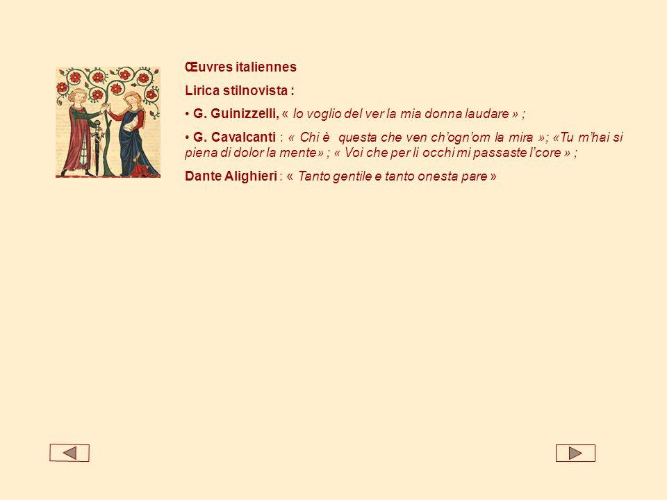 Œuvres italiennes Lirica stilnovista : G. Guinizzelli, « Io voglio del ver la mia donna laudare » ;