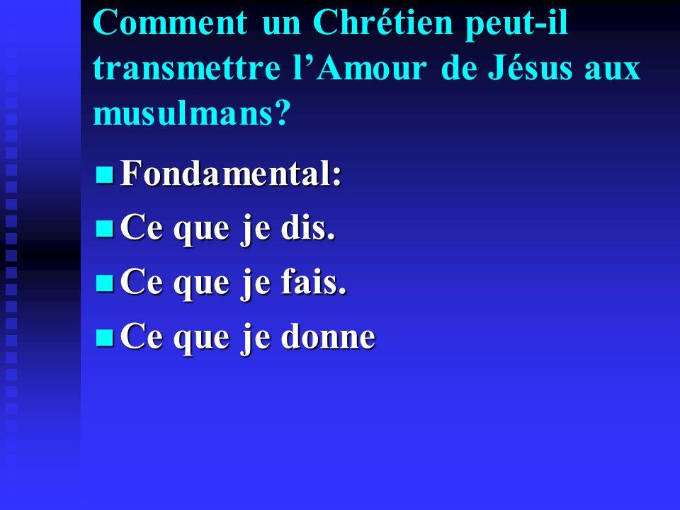 Comment un Chrétien peut-il transmettre l'Amour de Jésus aux musulmans