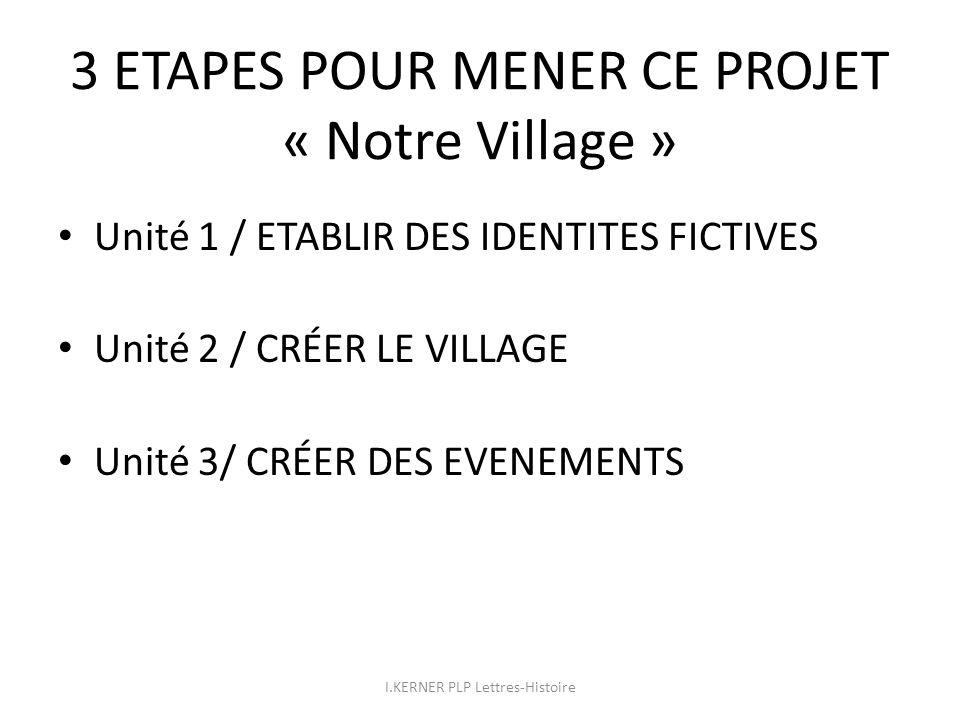 3 ETAPES POUR MENER CE PROJET « Notre Village »
