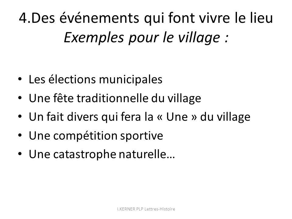 4.Des événements qui font vivre le lieu Exemples pour le village :