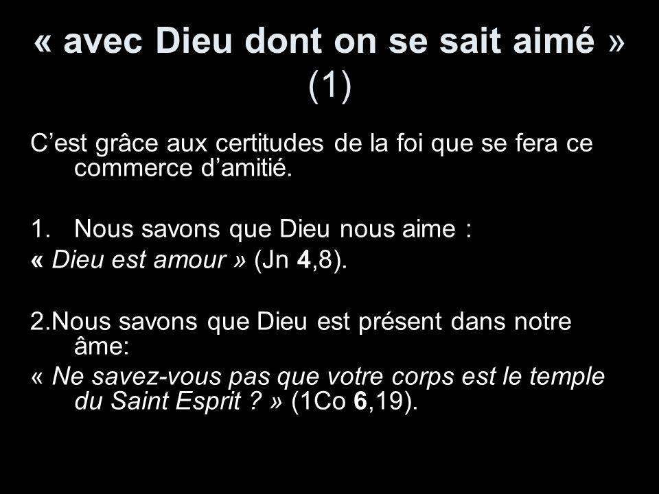 « avec Dieu dont on se sait aimé » (1)