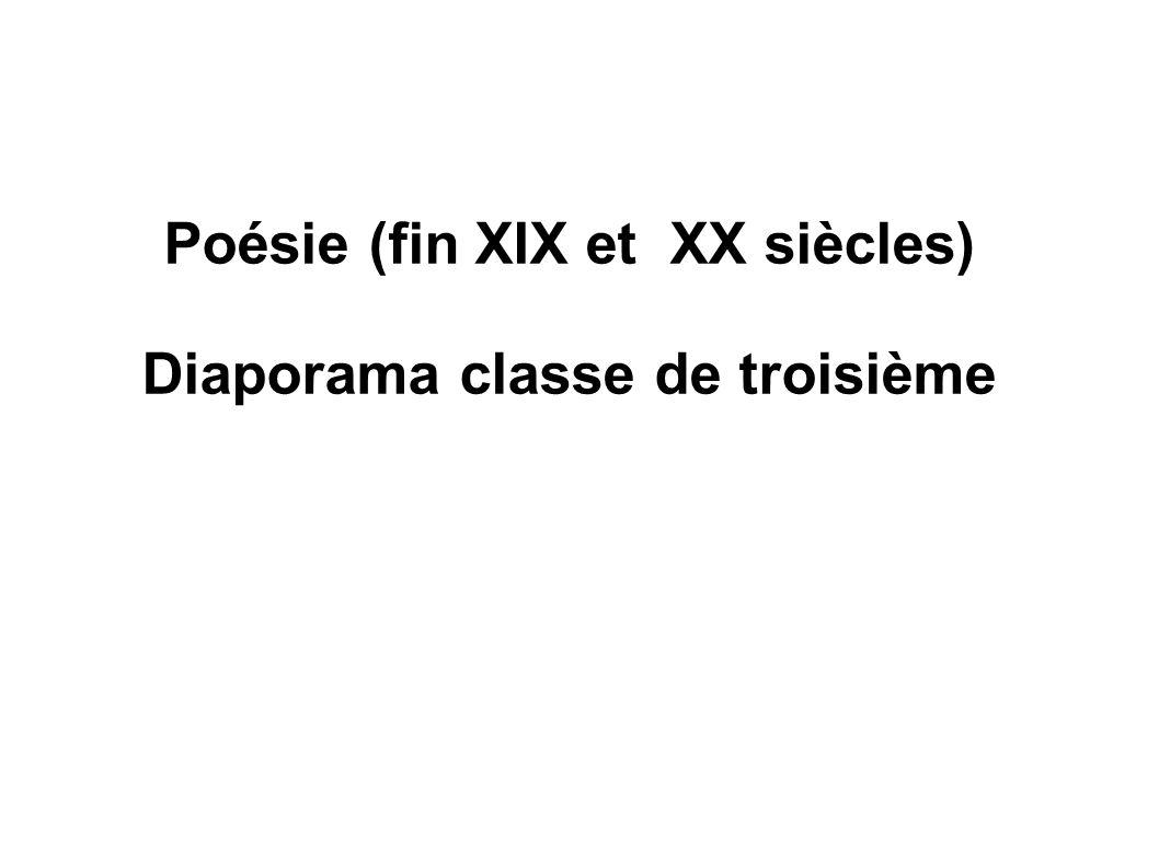 Poésie (fin XIX et XX siècles) Diaporama classe de troisième