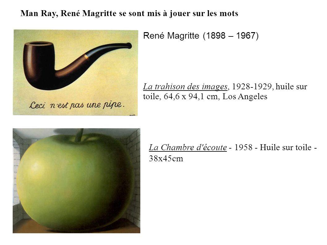 Man Ray, René Magritte se sont mis à jouer sur les mots