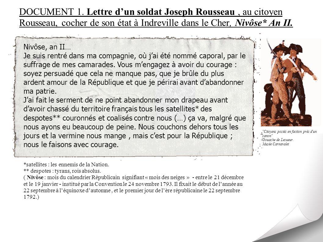 DOCUMENT 1. Lettre d'un soldat Joseph Rousseau , au citoyen Rousseau, cocher de son état à Indreville dans le Cher, Nivôse* An II.