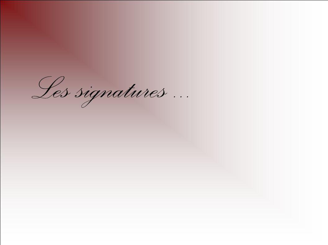 Les signatures ...