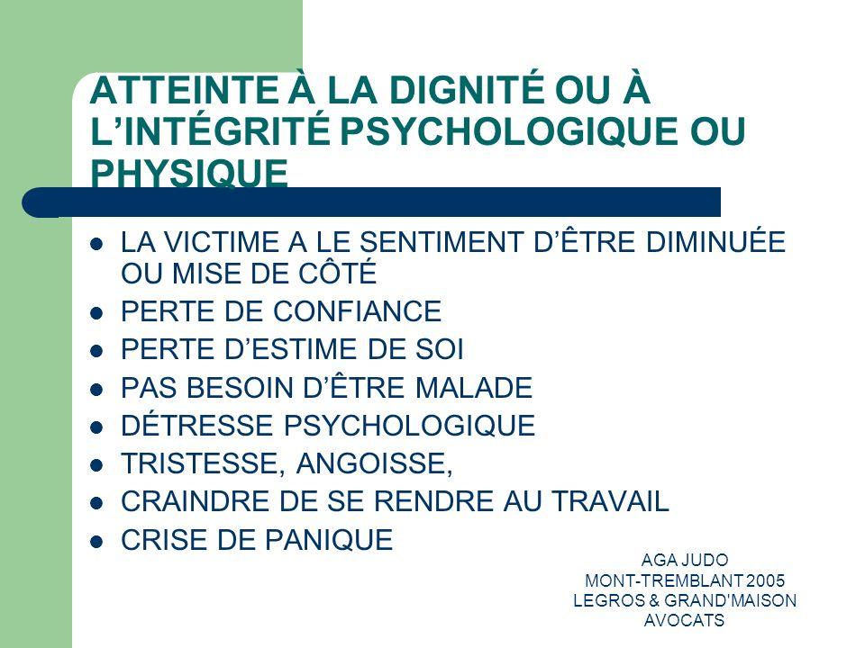 ATTEINTE À LA DIGNITÉ OU À L'INTÉGRITÉ PSYCHOLOGIQUE OU PHYSIQUE