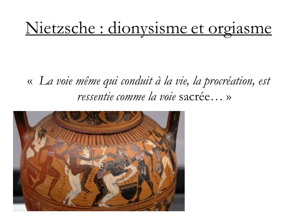 Nietzsche : dionysisme et orgiasme