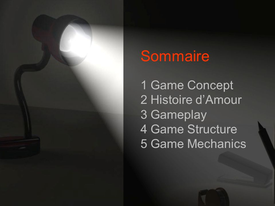 Sommaire 1 Game Concept 2 Histoire d'Amour 3 Gameplay 4 Game Structure