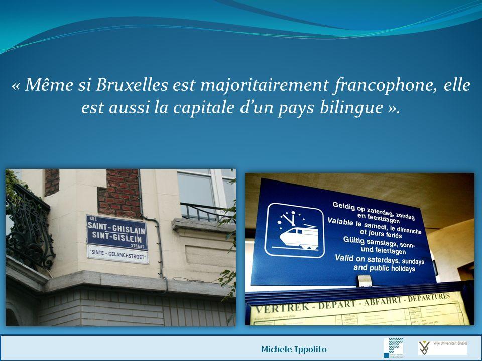 « Même si Bruxelles est majoritairement francophone, elle est aussi la capitale d'un pays bilingue ».