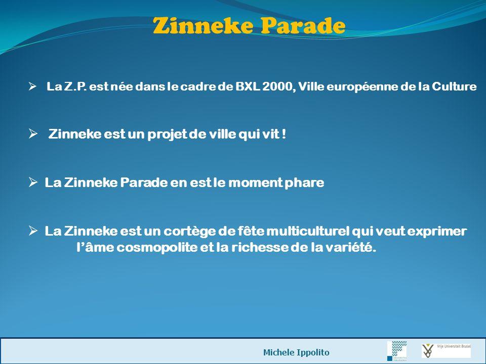 Zinneke Parade Zinneke est un projet de ville qui vit !