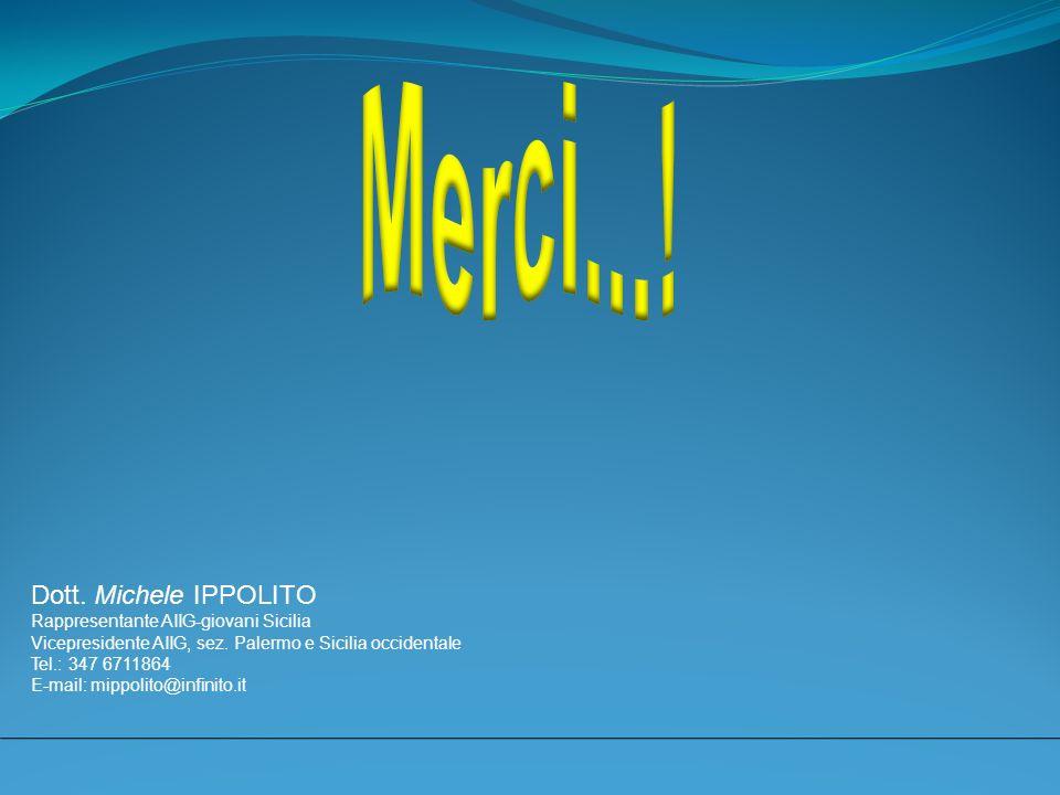 Merci...! Dott. Michele IPPOLITO Rappresentante AIIG-giovani Sicilia