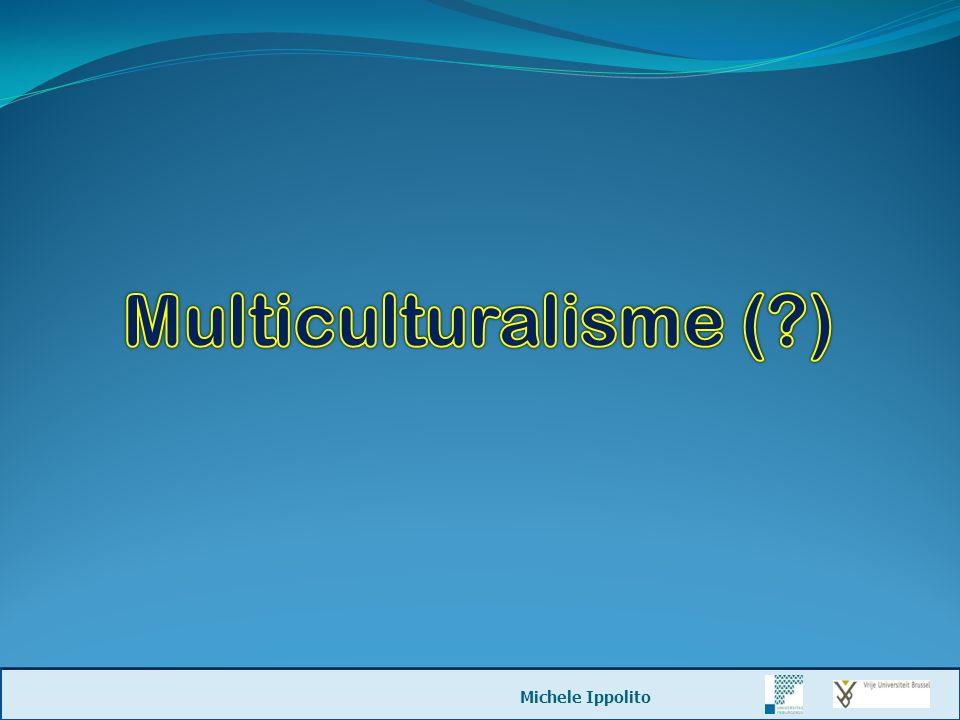 Multiculturalisme ( ) Michele Ippolito